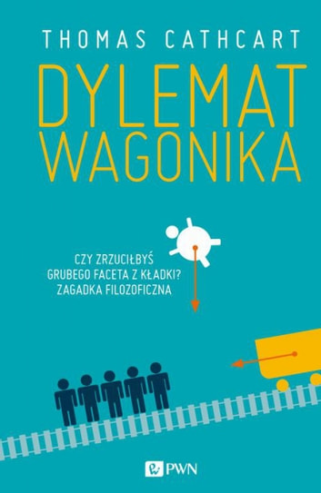 Dylemat wagonika ebook by Thomas Cathcart