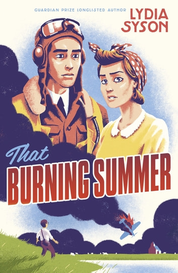That Burning Summer ebook by Lydia Syson