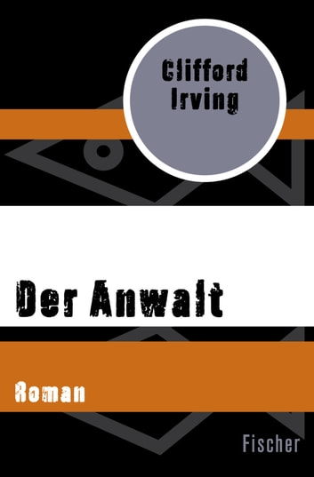 Der Anwalt - Roman ebook by Clifford Irving
