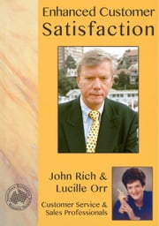 Enhanced Customer Satisfaction ebook by Lucille Orr,John Rich