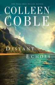 Distant Echoes - An Aloha Reef Novel ebook by Colleen Coble
