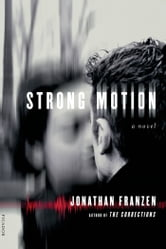 Strong Motion - A Novel ebook by Jonathan Franzen