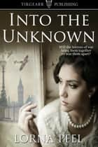 Into the Unknown ebook by Lorna Peel