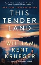 This Tender Land - A Novel ebook by