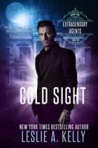 Cold Sight ebook by Leslie A. Kelly