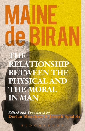 The Relationship between the Physical and the Moral in Man ebook by Maine de Biran