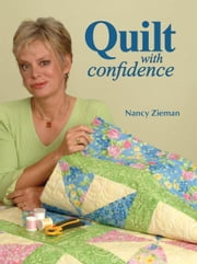 Quilt With Confidence ebook by Nancy Zieman