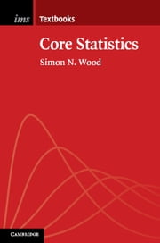 Core Statistics ebook by Simon N. Wood
