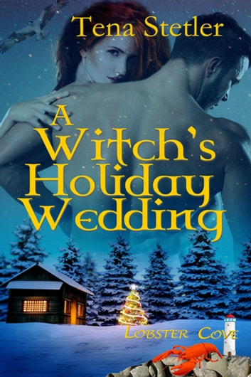 A Witch's Holiday Wedding ebook by Tena  Stetler