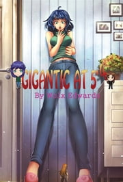 Gigantic at 5'4 ebook by Wolx Edwards