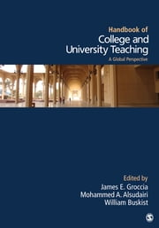 Handbook of College and University Teaching - A Global Perspective ebook by Dr. James E. Groccia,Dr. Mohammed A. T. Alsudairi (Al-Sudairy),William F. Buskist
