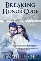 Breaking the Honor Code ebook by Stanalei  Fletcher