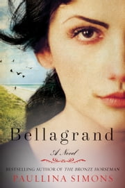 Bellagrand - A Novel ebook by Paullina Simons