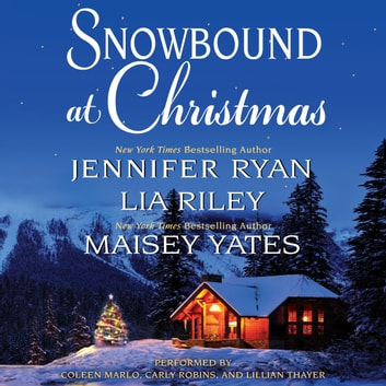 Snowbound at Christmas audiobook by Jennifer Ryan,Maisey Yates,Lia Riley