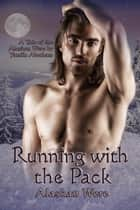 Running With the Pack (Alaskan Were) ebook by Yamila Abraham