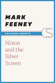 Nixon and the Silver Screen ebook by Mark Feeney