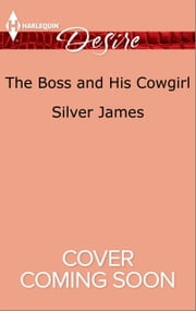 The Boss and His Cowgirl ebook by Silver James