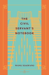 Civil Servant's Notebook ebook by Wang Xiaofang