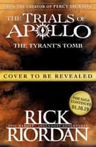The Tyrant's Tomb (The Trials of Apollo Book 4) 電子書 by Rick Riordan