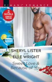 Sweet Love & Because of You ebook by Sheryl Lister, Elle Wright