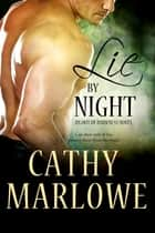 Lie by Night - An Out of Darkness novel ebook by Cathy Marlowe