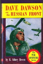 Dave Dawson on the Russian Front ebook by Robert Sydney Bowen