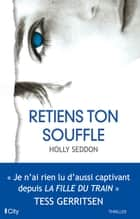 Retiens ton souffle ebook by Holly Seddon