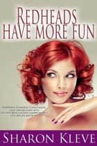 Redheads Have More Fun ebook by Sharon Kleve