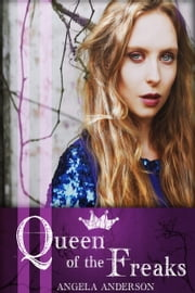 Queen of the Freaks ebook by Angela Anderson