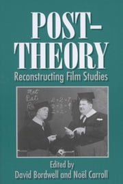 Post-Theory: Reconstructing Film Studies ebook by Bordwell, David