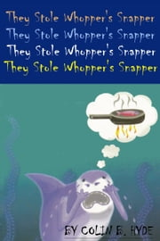 They Stole Whopper's Snapper ebook by Colin B. Hyde