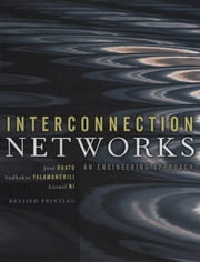 Interconnection Networks ebook by Jose Duato,Sudhakar Yalamanchili,Lionel Ni