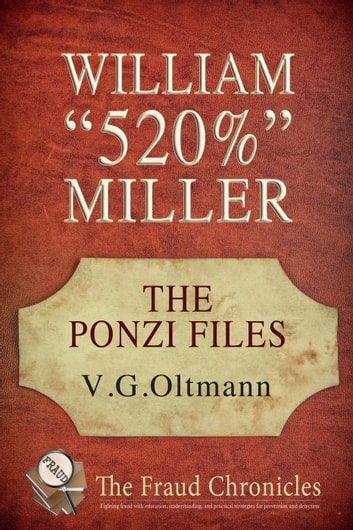 "William ""520%"" Miller - The Ponzi Files, #1 ebook by V. G. Oltmann"