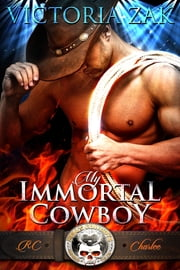 My Immortal Cowboy ebook by Victoria Zak