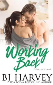 Working Back - Cook Brothers, #3 ebook by BJ Harvey