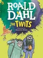 The Twits (Colour Edition) ebook by