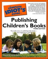 The Complete Idiot's Guide to Publishing Children's Books, 3rd Edition ebook by Harold D. Underdown