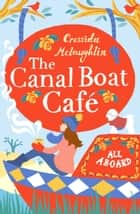 All Aboard (The Canal Boat Café, Book 1) ebook by