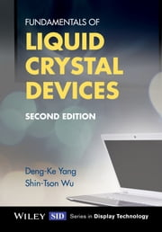 Fundamentals of Liquid Crystal Devices ebook by Deng-Ke Yang,Shin-Tson Wu