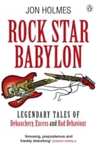 Rock Star Babylon ebook by Jon Holmes
