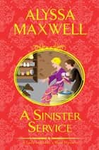 A Sinister Service ebook by Alyssa Maxwell