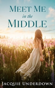 Meet Me in the Middle ebook by Jacquie Underdown