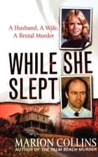 While She Slept ebook by Marion Collins
