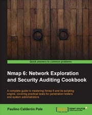 Nmap 6: Network Exploration and Security Auditing Cookbook ebook by Paulino Calderon Pale