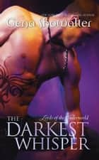 The Darkest Whisper (Lords of the Underworld, Book 4) ebook by Gena Showalter