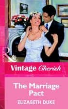 The Marriage Pact (Mills & Boon Vintage Cherish) ebook by Elizabeth Duke