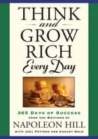 Think and Grow Rich Every Day eBook by Napoleon Hill