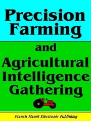 PRECISION FARMING AND AGRICULTURAL INTELLIGENCE GATHERING ebook by Hamit, Francis