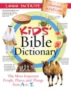 Kids' Bible Dictionary ebook by Jean Fischer