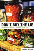Don't Buy the Lie ebook by Mark Matlock